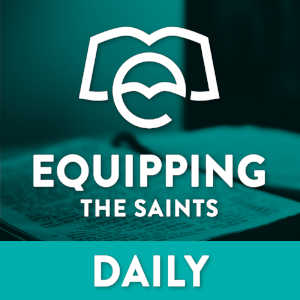 Equipping the Saints - Daily